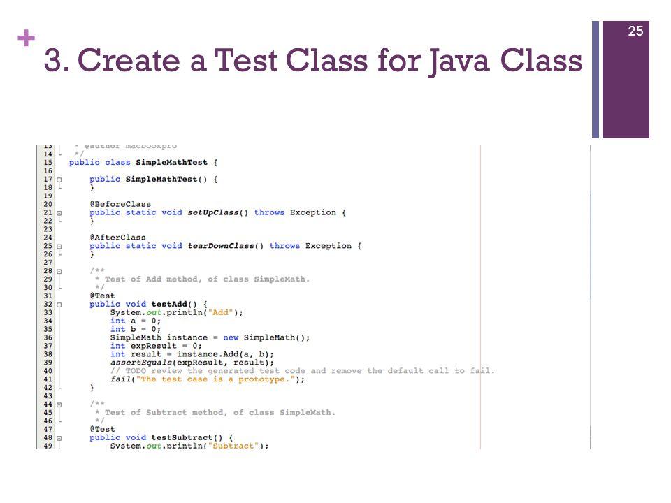 + 3. Create a Test Class for Java Class 25
