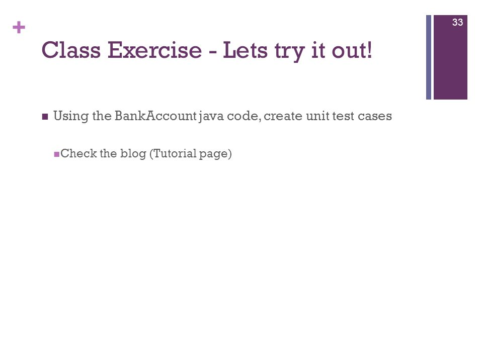 + Class Exercise - Lets try it out.