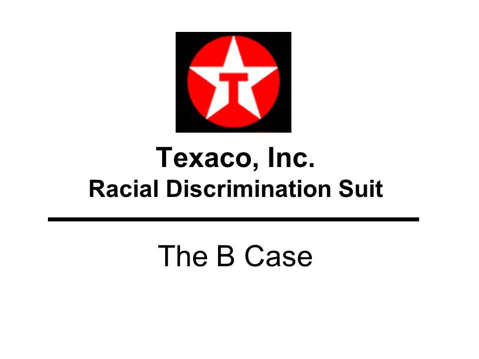 Texaco, Inc. Racial Discrimination Suit The B Case