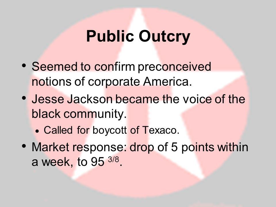 Public Outcry Seemed to confirm preconceived notions of corporate America. Jesse Jackson became the voice of the black community. Called for boycott o