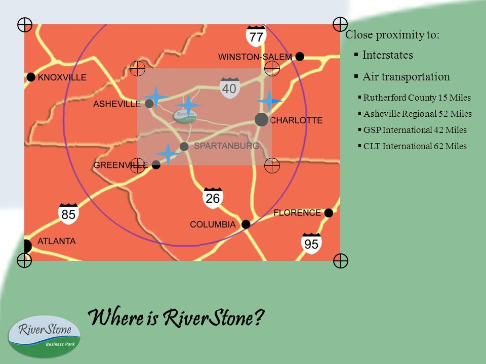 Located on US 221 Rutherford County, NC To I 40 east – 20 miles To I 40 west – 25 miles To I 85 north – 23 miles To I 85 south – 14 miles Where is RiverStone?
