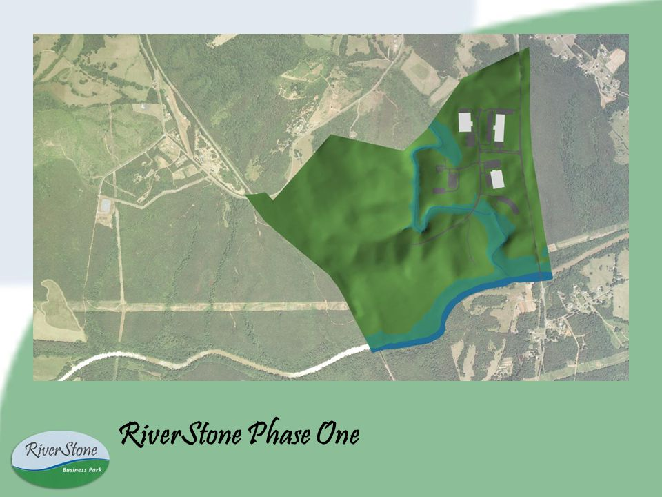 Existing Site Buildings: RiverStone Site 3 Site 1 - ArvinMeritor $7-billion global motor vehicle industry supplier Site 2 – Spec Building Build-to-suit, Lease or Sale 103,000 SF sited for expansion to 200,000 SF Public water & Sanitary Sewer infrastructure on site 17 acre site Graded for 165 parking spaces and 18 trailer docks