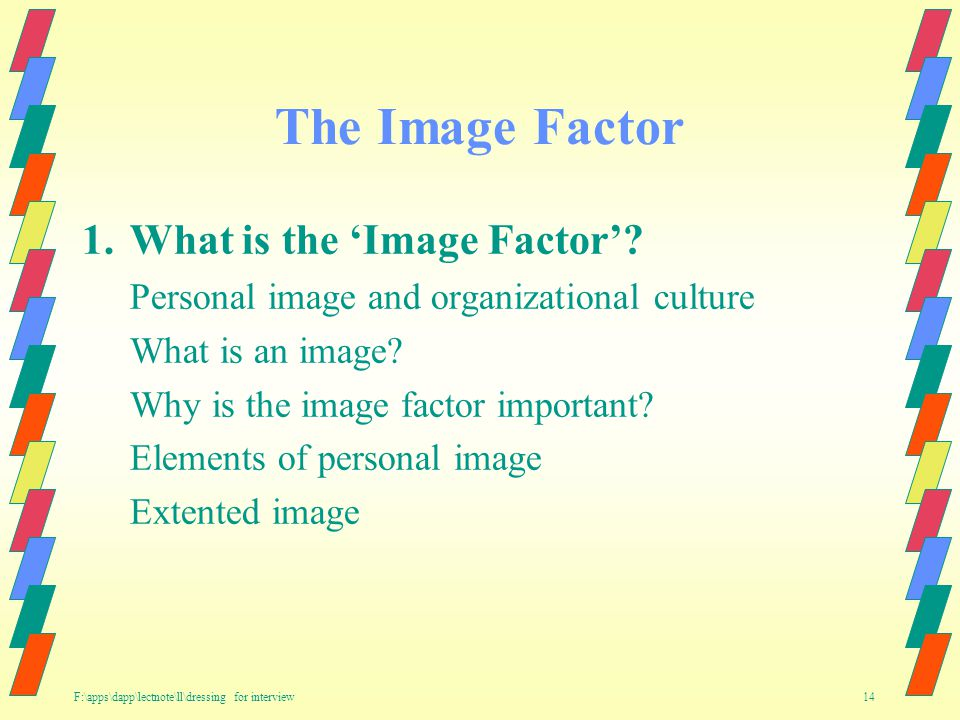F:\apps\dapp\lectnote\ll\dressing for interview 14 The Image Factor 1.What is the Image Factor.