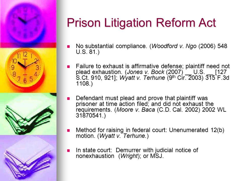 Prison Litigation Reform Act No substantial compliance. (Woodford v. Ngo (2006) 548 U.S. 81.) No substantial compliance. (Woodford v. Ngo (2006) 548 U