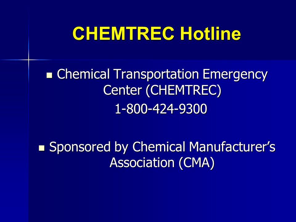 CHEMTREC Hotline Chemical Transportation Emergency Center (CHEMTREC) Chemical Transportation Emergency Center (CHEMTREC) 1-800-424-9300 1-800-424-9300