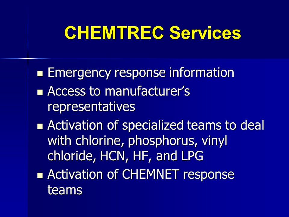 CHEMTREC Services Emergency response information Emergency response information Access to manufacturers representatives Access to manufacturers repres