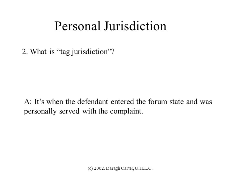 (c) 2002.Daragh Carter, U.H.L.C. Subject Matter Jurisdiction 22.