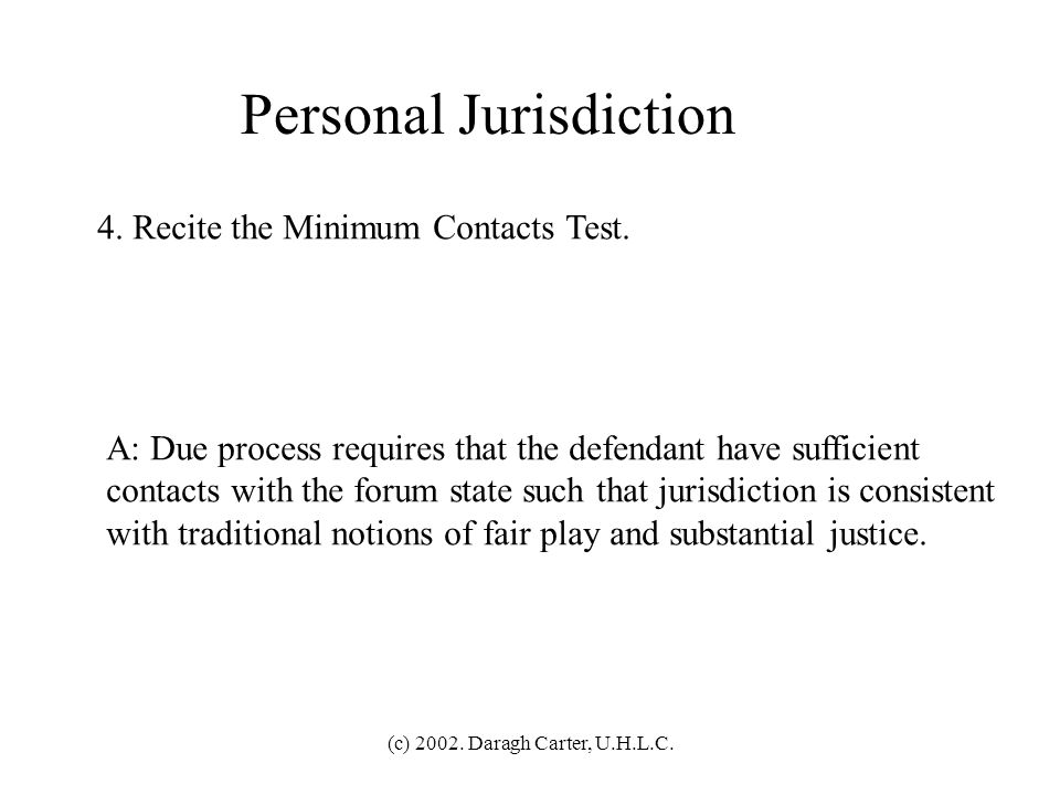 (c) 2002.Daragh Carter, U.H.L.C. Personal Jurisdiction 4.
