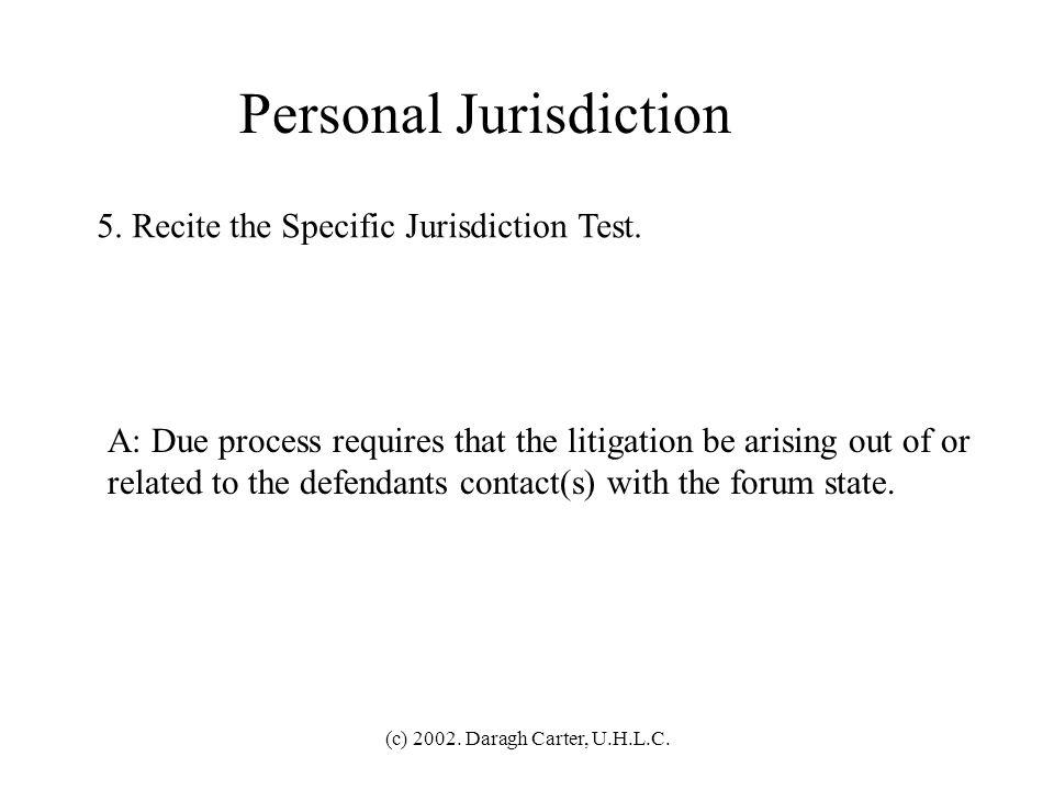 (c) 2002.Daragh Carter, U.H.L.C. Personal Jurisdiction 5.