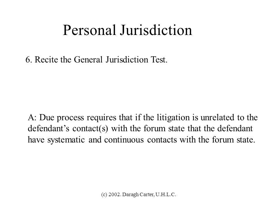 (c) 2002.Daragh Carter, U.H.L.C. Personal Jurisdiction 6.