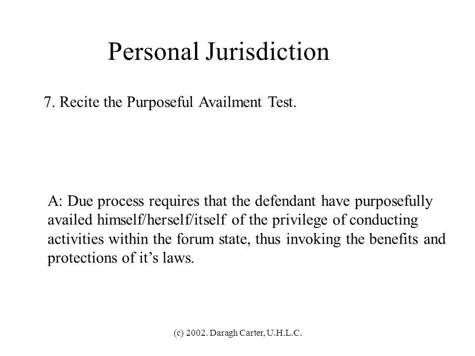 (c) 2002.Daragh Carter, U.H.L.C. Personal Jurisdiction 7.