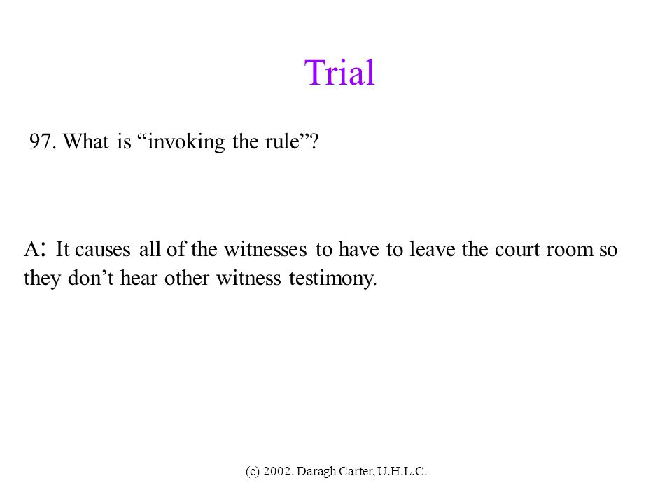 (c) 2002. Daragh Carter, U.H.L.C. Trial 96. List 5 tactics employed during voir dire examination. A : (1) Introduce legal concepts. (2) Ingratiation (