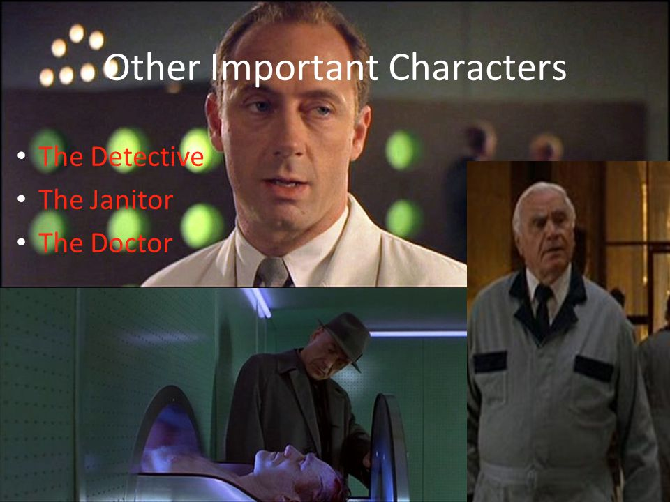 Other Important Characters The Detective The Janitor The Doctor