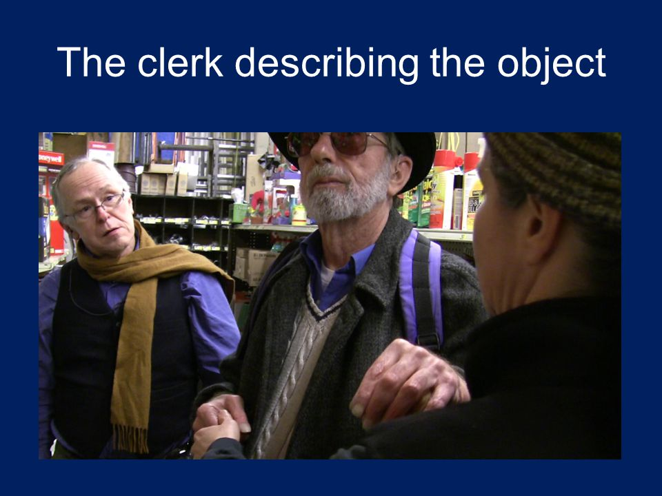 The clerk describing the object