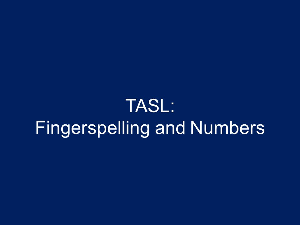 TASL: Fingerspelling and Numbers
