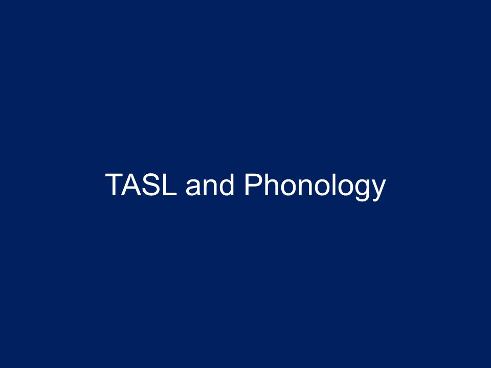 TASL and Phonology
