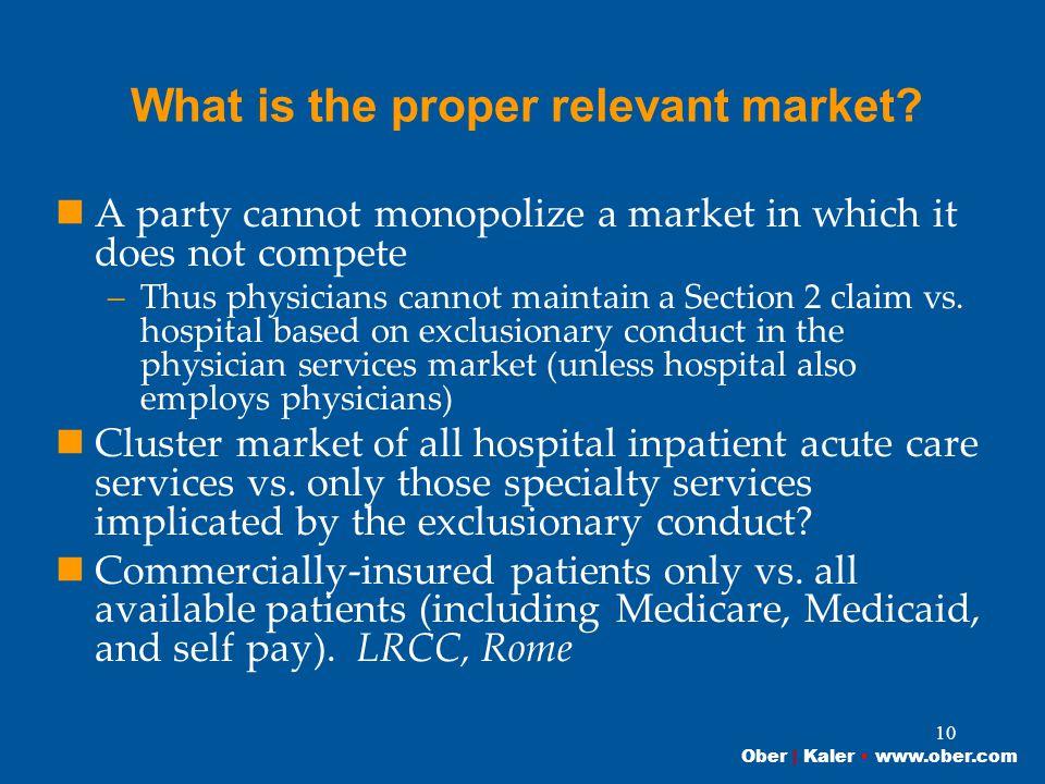 Ober | Kaler www.ober.com 10 What is the proper relevant market.