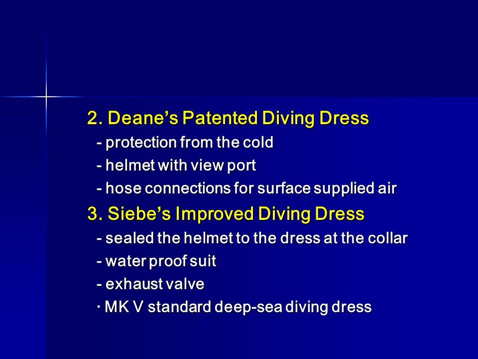 2. Deanes Patented Diving Dress - protection from the cold - protection from the cold - helmet with view port - helmet with view port - hose connectio