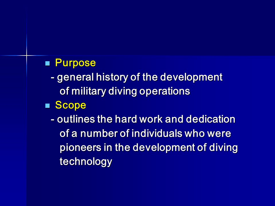 Purpose Purpose - general history of the development - general history of the development of military diving operations of military diving operations