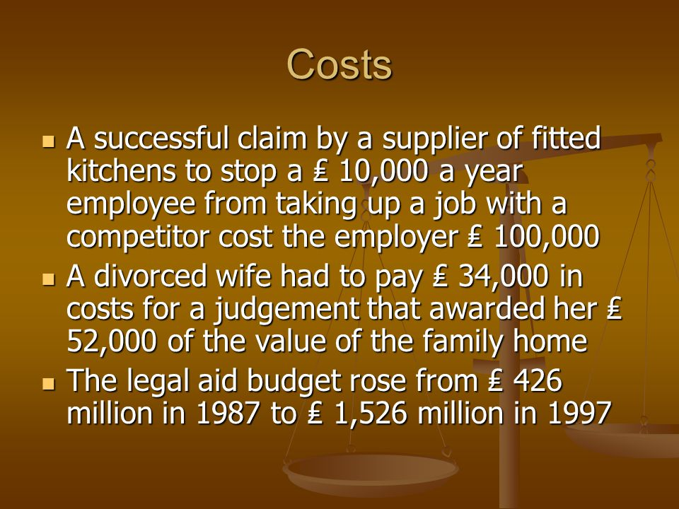 Costs A successful claim by a supplier of fitted kitchens to stop a 10,000 a year employee from taking up a job with a competitor cost the employer 10