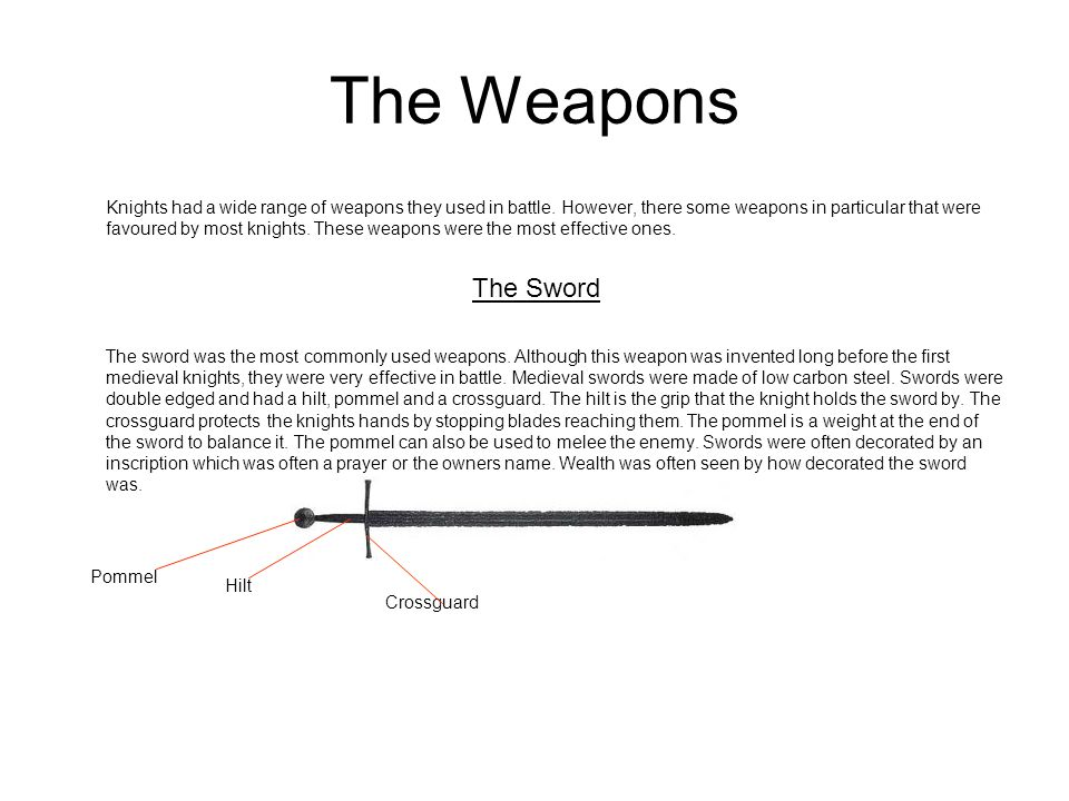 The Weapons The Lance Another common weapon used by knights on horses is the lance.