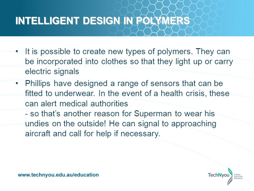 INTELLIGENT DESIGN IN POLYMERS It is possible to create new types of polymers.