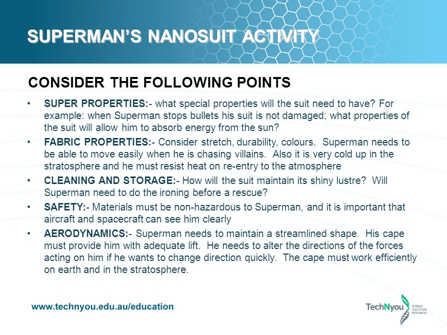 SUPERMANS NANOSUIT ACTIVITY CONSIDER THE FOLLOWING POINTS SUPER PROPERTIES:- what special properties will the suit need to have.