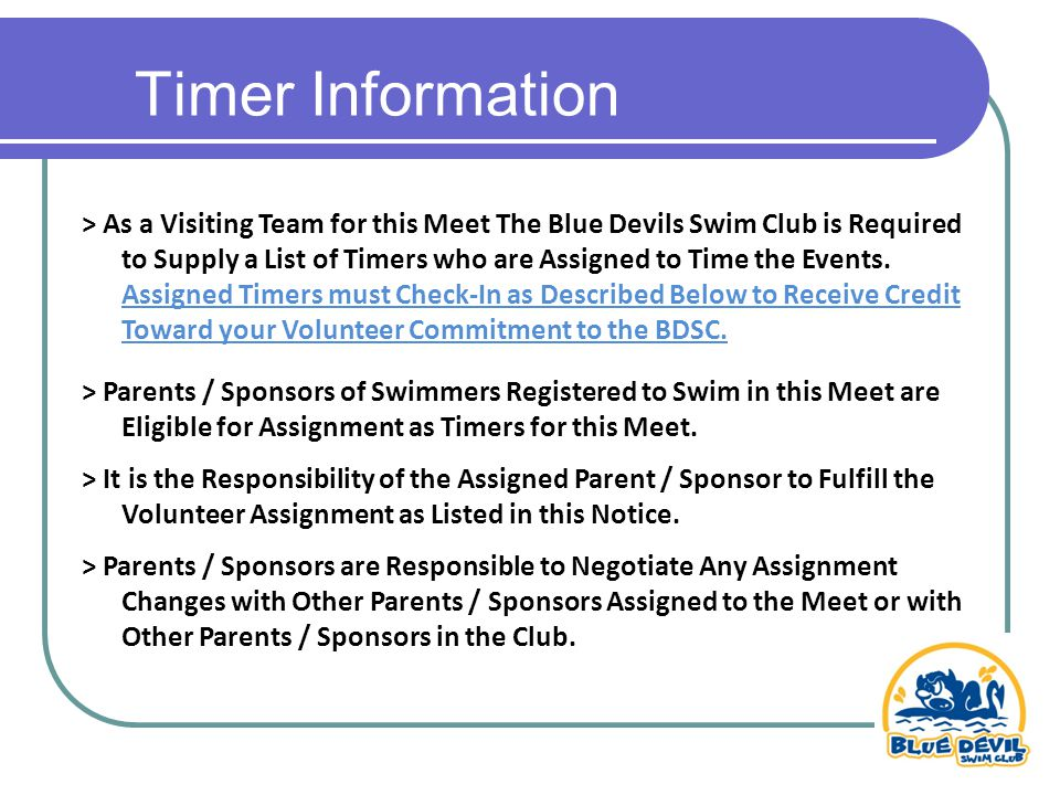 Timer Information > As a Visiting Team for this Meet The Blue Devils Swim Club is Required to Supply a List of Timers who are Assigned to Time the Events.