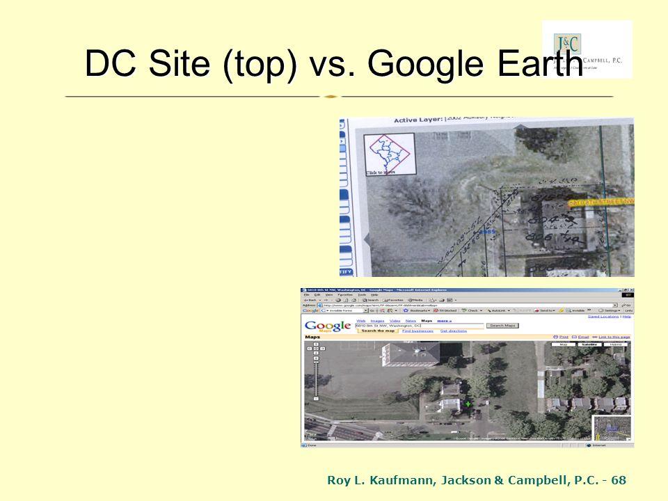 Roy L. Kaufmann, Jackson & Campbell, P.C. - 68 DC Site (top) vs. Google Earth