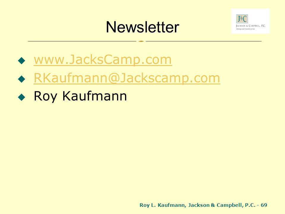 Roy L. Kaufmann, Jackson & Campbell, P.C. - 69 Newsletter www.JacksCamp.com RKaufmann@Jackscamp.com Roy Kaufmann