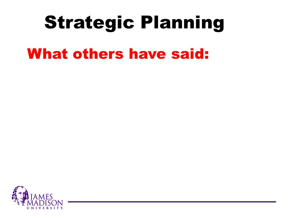 What others have said: Strategic Planning