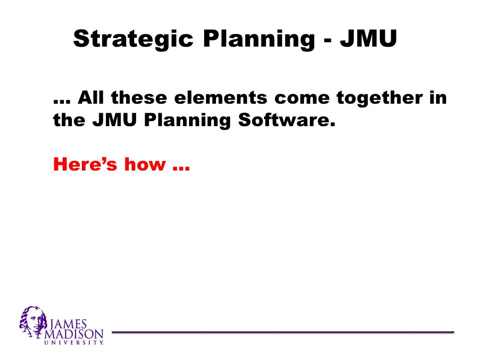 … All these elements come together in the JMU Planning Software.