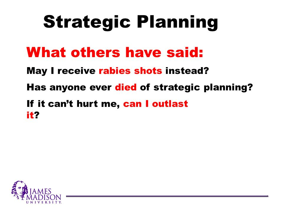 What others have said: Strategic Planning May I receive rabies shots instead.