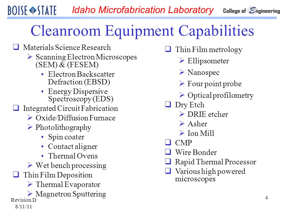Idaho Microfabrication Laboratory Revision D 8/11/11 25 Cleanroom Hazardous Chemicals Solvents – Waste Disposal Organic solvents such as chlorobenzene or TCA (trichloroethane) and photoresist, should never be aspirated or poured down the drain.