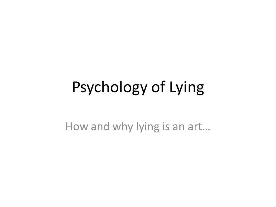 Psychology of Lying Compulsive Liars - Pseudo logia fantastica – behavior of habitual/compulsive lying -Robert Reich, M.D.- It has to do with self- esteem.