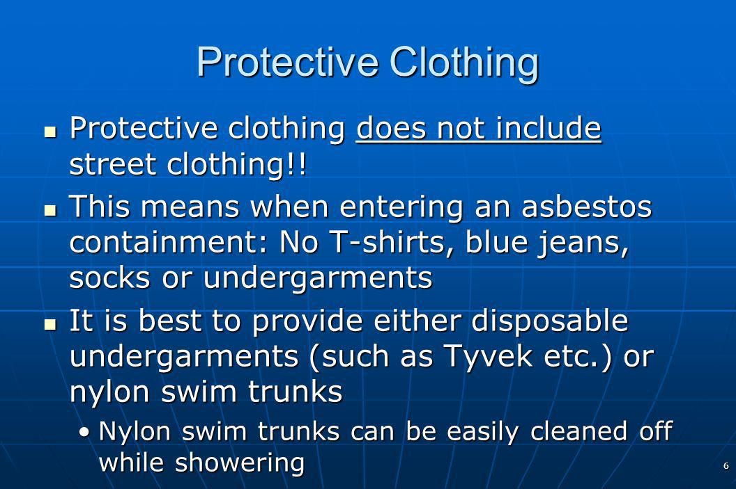 6 Protective Clothing Protective clothing does not include street clothing!.