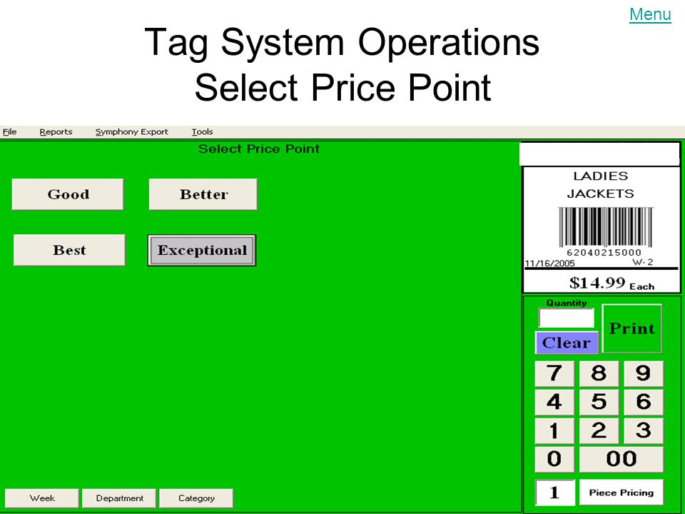 6/11/2014 Tag System Operations Select Price Point [1 st ] Select the price point based on quality Menu