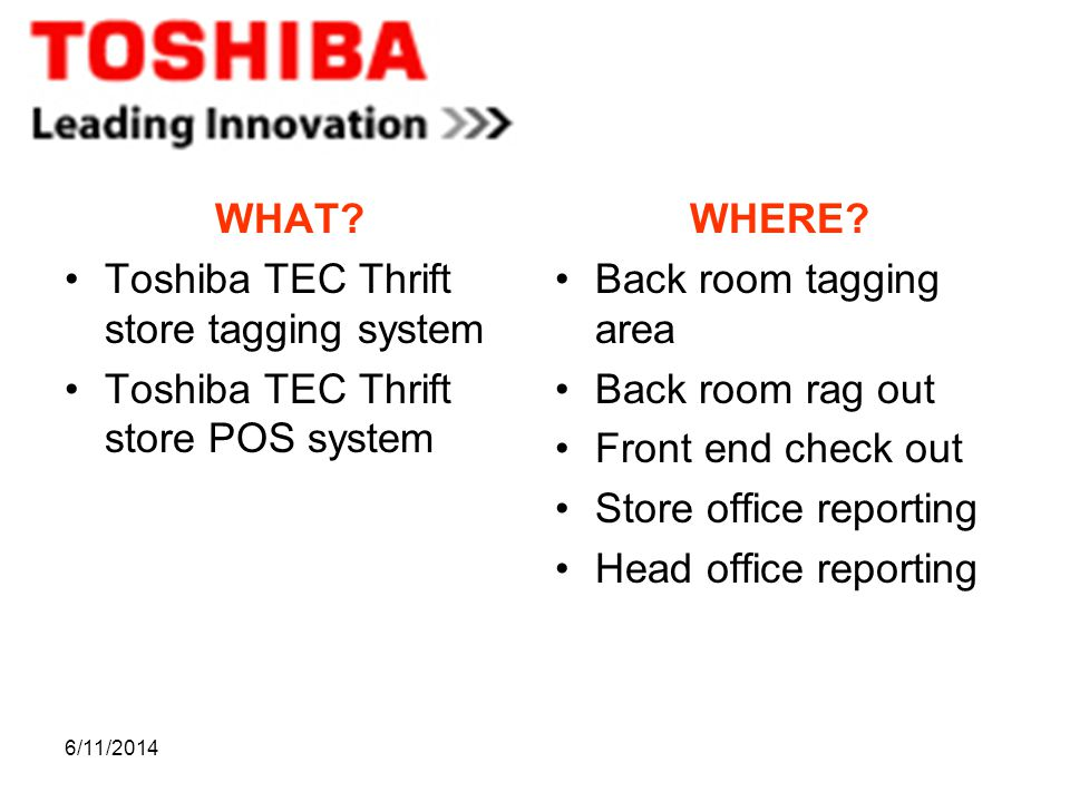6/11/2014 WHAT. Toshiba TEC Thrift store tagging system Toshiba TEC Thrift store POS system WHERE.