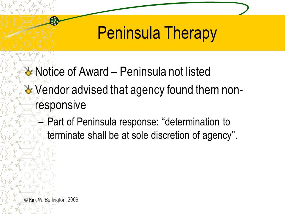 Peninsula Therapy First Addendum issued –Determination to term shall be sole discretion of the agency/provider may make recommendations Second addendum –Determination to terminate shall not be made without conferring w/probation officer in advance.