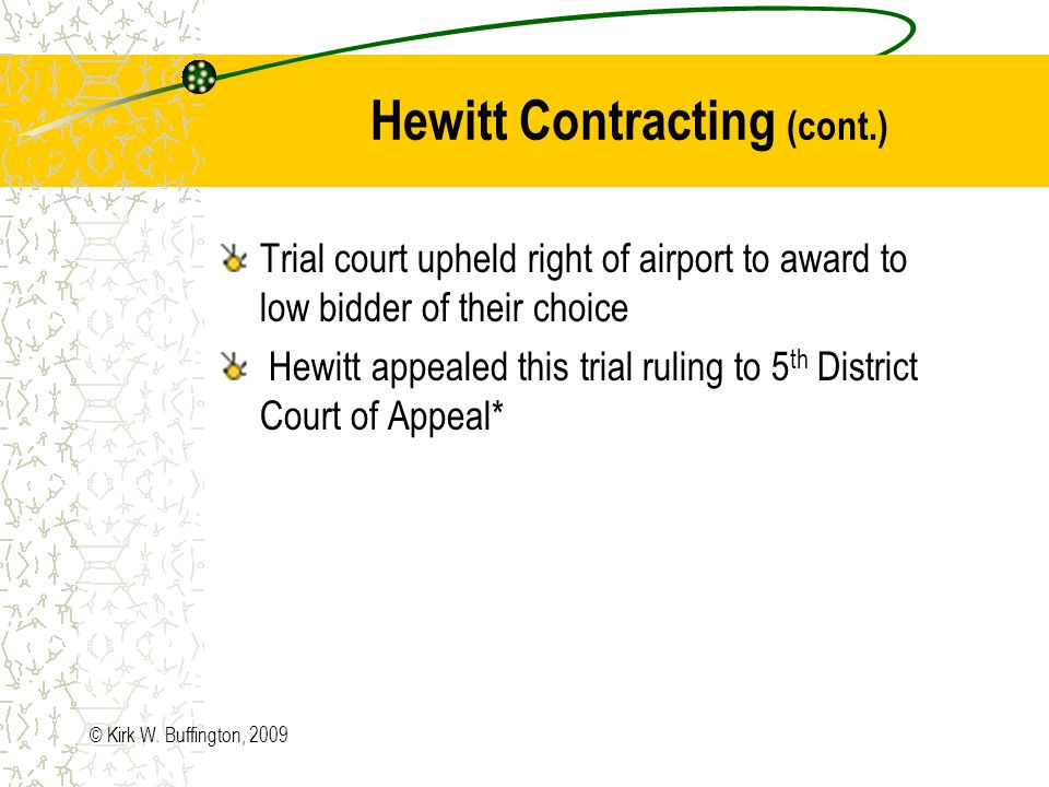 © Kirk W. Buffington, 2009 Contract for construction work at airport Date and time for receipt of bids set in advertisement Hewitt submitted a timely