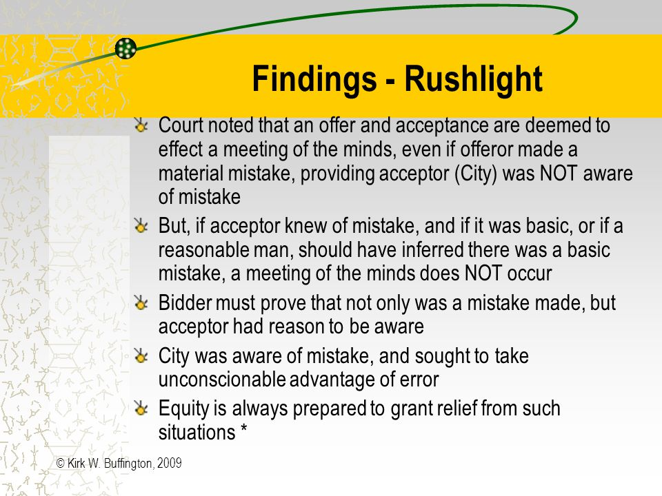 © Kirk W. Buffington, 2009 Rushlight – some facts 3 rd and 4 th lowest bids were $673,232 and $684,291 City officials surmised low bid was too good to