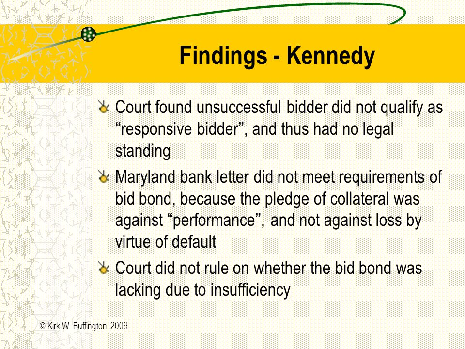© Kirk W. Buffington, 2009 Kennedy Temporaries (Cont.) Challenge to contract award – an unsuccessful bidder alleged that low bidder should have been d