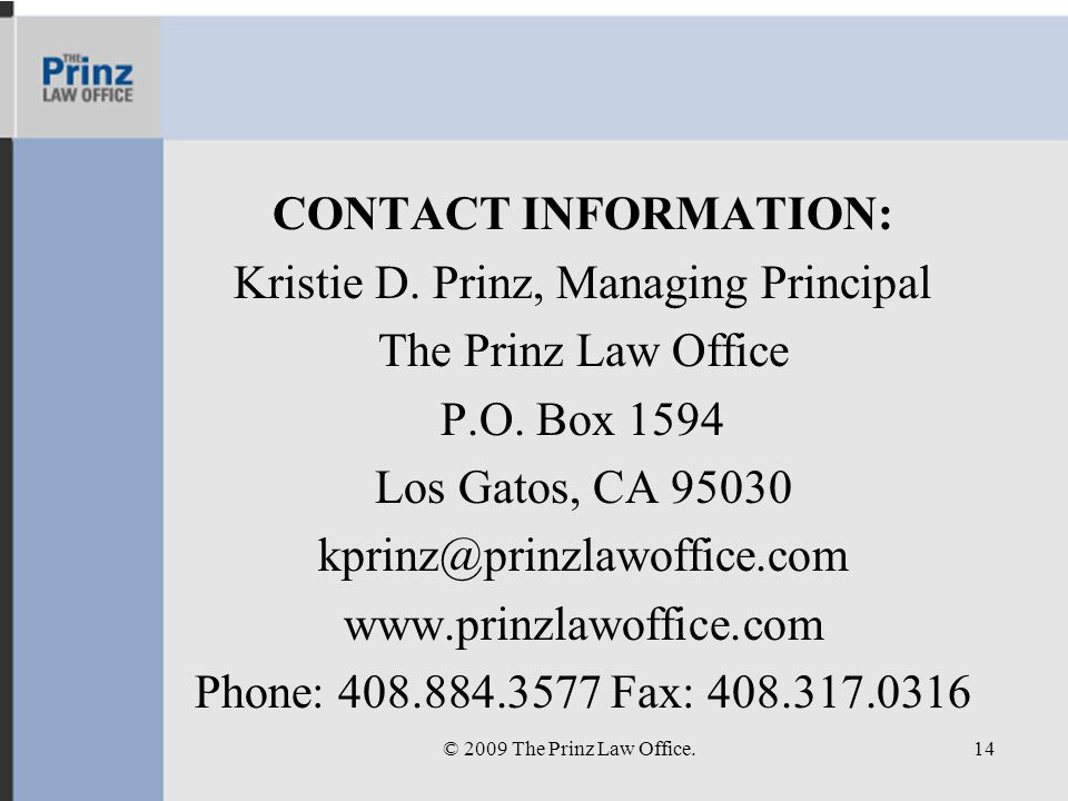 CONTACT INFORMATION: Kristie D. Prinz, Managing Principal The Prinz Law Office P.O.