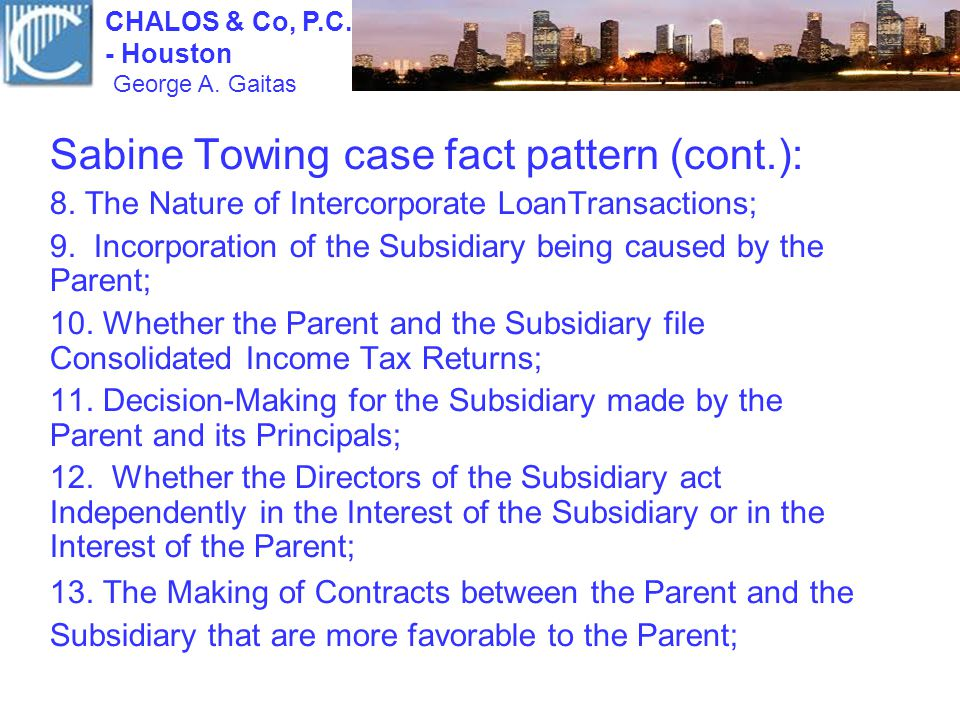 Sabine Towing case fact pattern (cont.): 8. The Nature of Intercorporate LoanTransactions; 9. Incorporation of the Subsidiary being caused by the Pare
