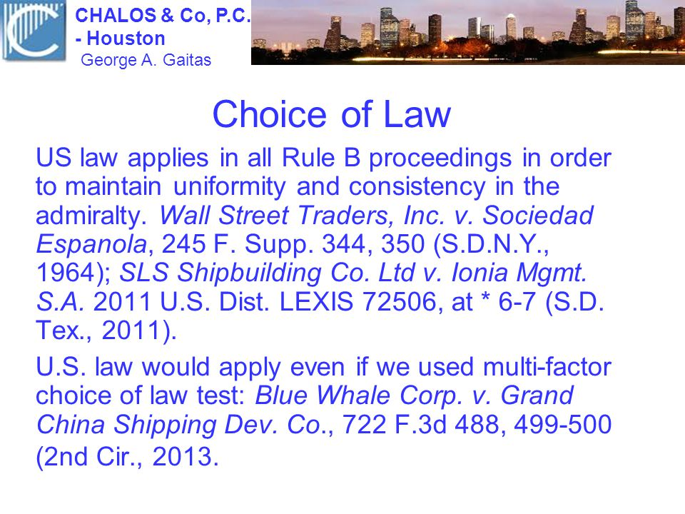 Choice of Law US law applies in all Rule B proceedings in order to maintain uniformity and consistency in the admiralty.
