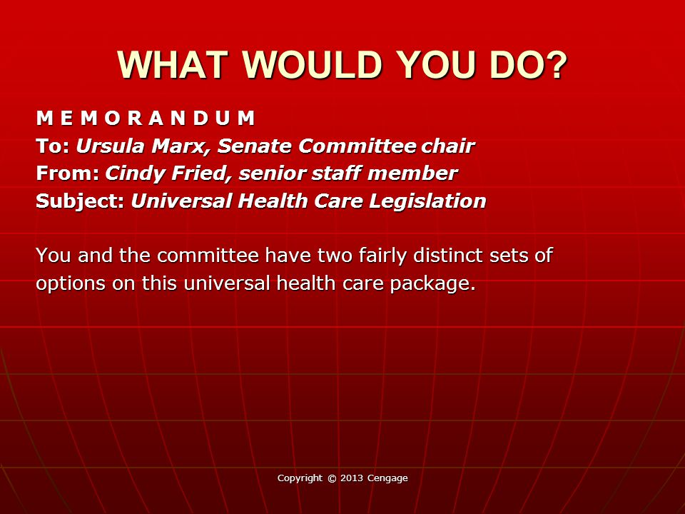 M E M O R A N D U M To: Ursula Marx, Senate Committee chair From: Cindy Fried, senior staff member Subject: Universal Health Care Legislation You and the committee have two fairly distinct sets of options on this universal health care package.