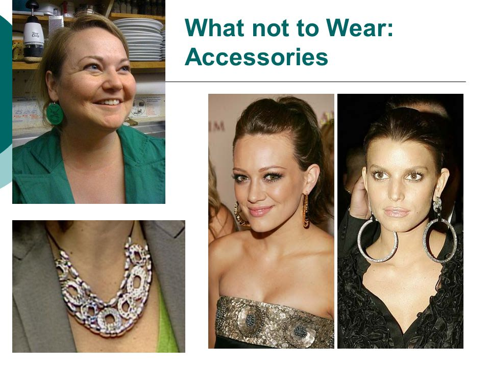 What not to Wear: Accessories