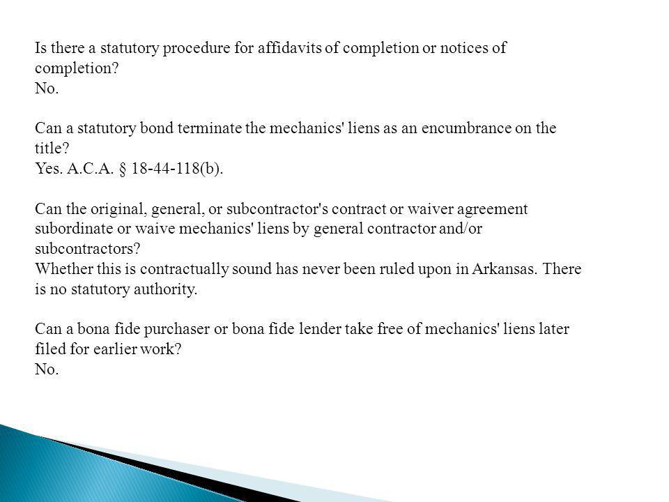 Is there a statutory procedure for affidavits of completion or notices of completion.