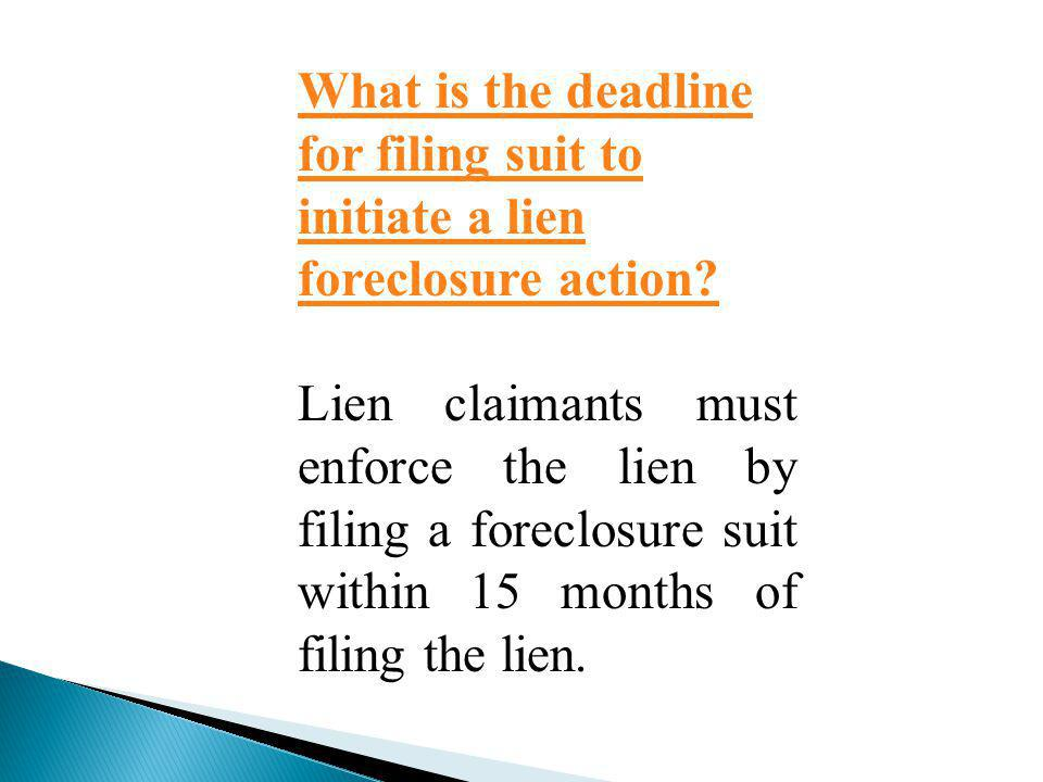 What is the deadline for filing suit to initiate a lien foreclosure action.
