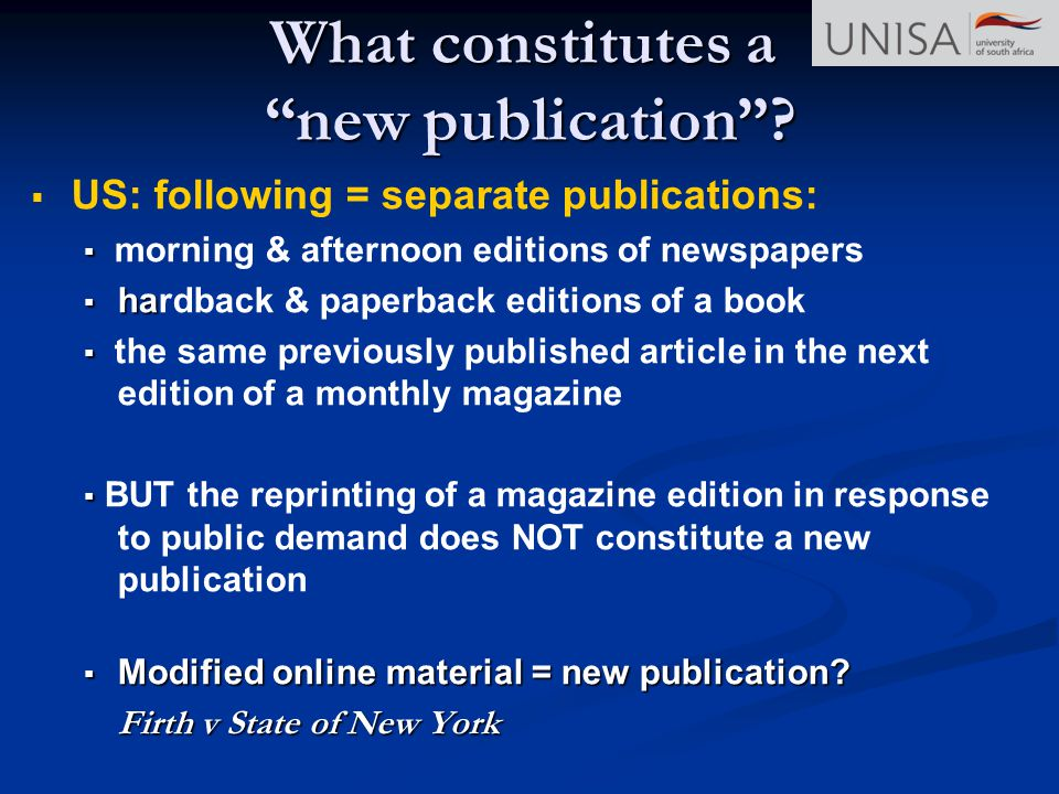 What constitutes a new publication? US: following = separate publications: morning & afternoon editions of newspapers ha hardback & paperback editions